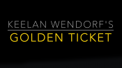Golden Ticket by Keelan Wendorf - video DOWNLOAD