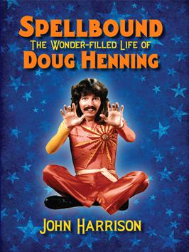 Spellbound: The Wonder-filled Life of Doug Henning - Book