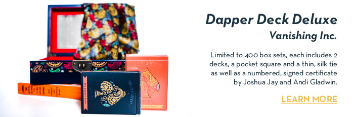 Dapper Deck Deluxe (Limited Edition) by Vanishing Inc.