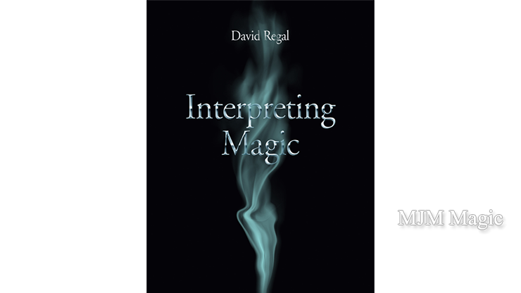 Interpreting Magic by David Regal - Book - Click Image to Close